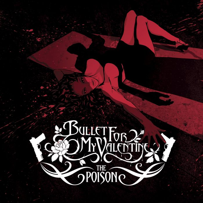 4: Bullet For My Valentine – The Poison