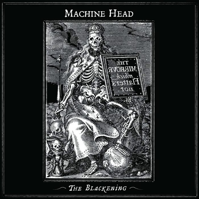 7: Machine Head – The Blackening